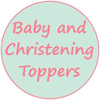 Baby and Christening Toppers