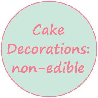 Cake Decorations: non-edible