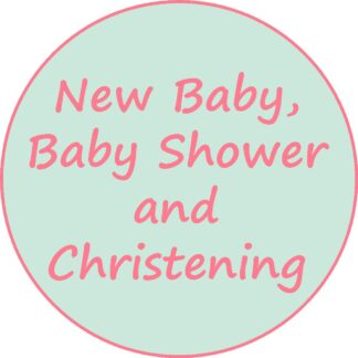 New Baby; Baby Shower and Christening